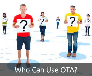 Who Can Use OTA?