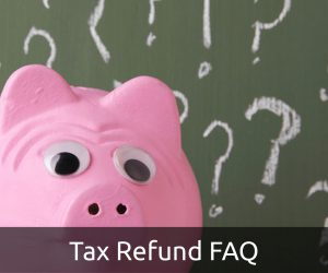 Tax Refund FAQ